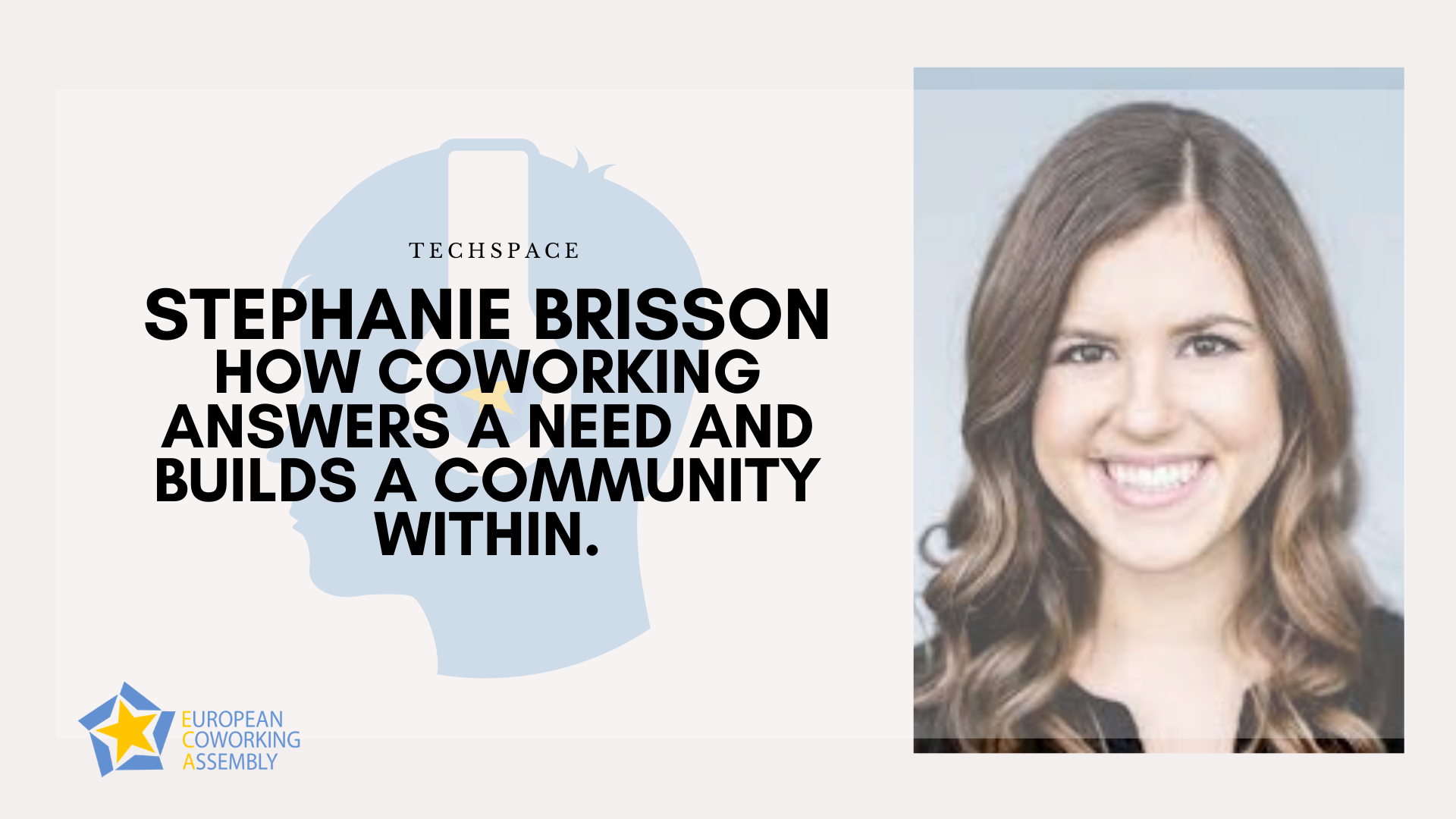Stephanie Brisson – How Coworking Answers a Need and Builds a Community Within